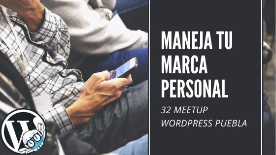 32 Meetup WP Puebla -Maneja tu marca personal- Facebook para tu sitio web